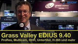 Grass Valley EDIUS 9.40 - NAB Show Report 2019