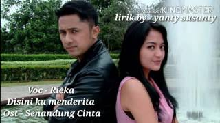 Video Rieka - Disini Ku Menderita - Ost : Senandung Cinta (Lirik lagu by : Yanty Susanty) download MP3, 3GP, MP4, WEBM, AVI, FLV Februari 2018
