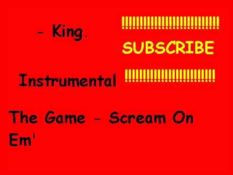 Instrumental - The Game - Scream On Em'