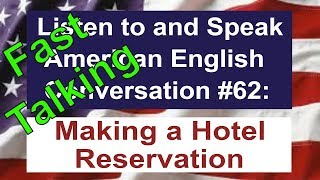 Learn to Talk Fast - Listen to and Speak American English Conversation #62