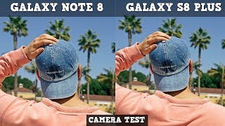 Samsung Galaxy Note 8 Camera Vs Galaxy S8 Plus | Camera Comparison 2017!