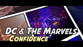 DC & The Marvels // Confidence [Live]