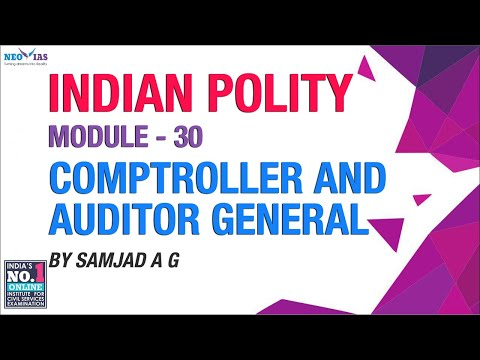 Comptroller and Auditor General | Module 30 | Indian Polity | NEO IAS