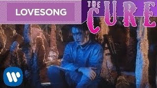 The Cure Lovesong Official Music Video