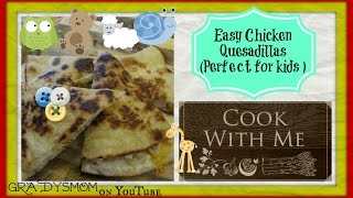 Ridiculously Easy & Fast Chicken Quesadilla For Kids (& Adults Too)