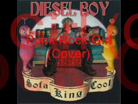 Punk Rock Girl  Version from Diesel Boy