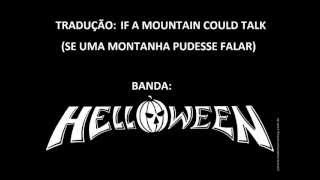 TRADUÇÃO: HELLOWEEN - IF A MOUNTAIN COULD TALK