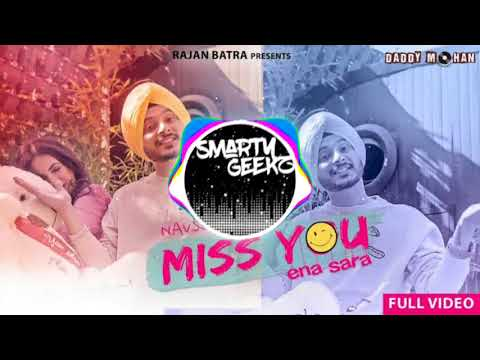 Miss You Ena Sara Bass Boosted  Navjeet  Jaymeet  Shera Dhaliwal  Smarty Geekz
