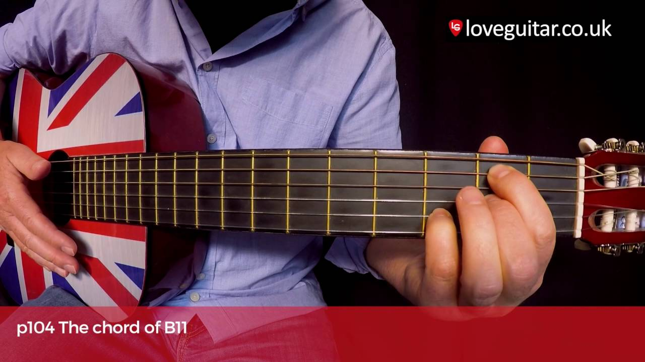 The Chord Of B11 Love Guitar Page 104 Youtube