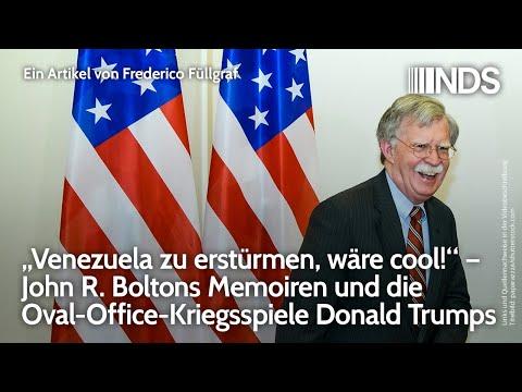 """Venezuela zu erstürmen, wäre cool!"" – John R. Boltons Memoiren und Oval-Office-Kriegsspiele Trumps"