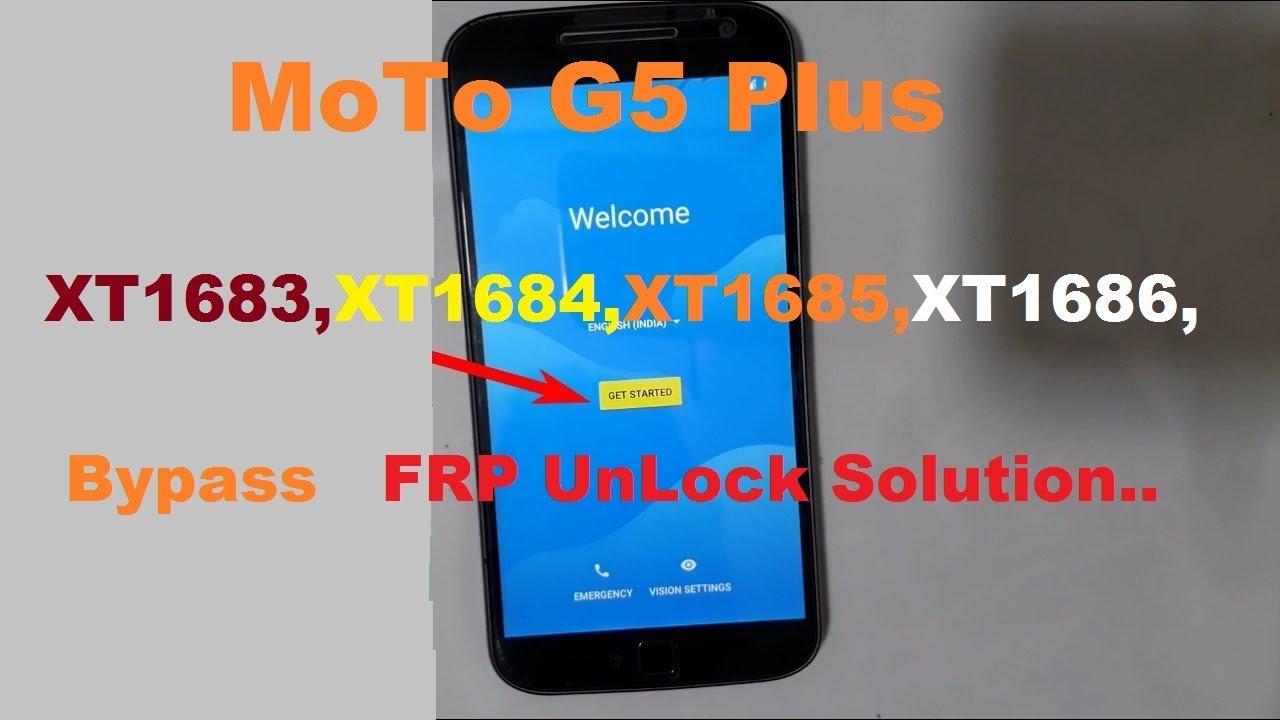 MoTo XT1683,XT1684,XT1685,XT1686,XT1687 (G5 Plus) FRP How To Unlock Andriod  7 0, 100% Done