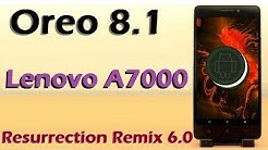 How To Install Android OREO 8 1 In LENOVO A7000 | STABLE ROM