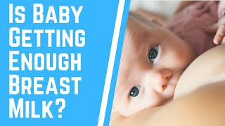 How to tell whether your baby is getting enough breast milk