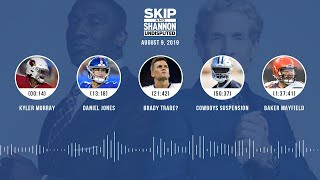 UNDISPUTED Audio Podcast (08.09.19) with Skip Bayless, Shannon Sharpe & Jenny Taft | UNDISPUTED