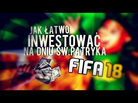 FIFA 18  Jak Łatwo Inwestować na DZIEŃ ŚW PATRYKA ?!