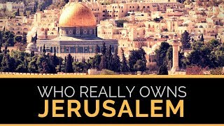 Who really owns Jerusalem?