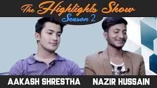 Actors AAKASH SHRESTHA & NAZIR HUSSAIN @ THE HIGHLIGHTS SHOW | Season 2 | Ep. 14 | TIMI SANGAI