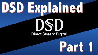 DSD Explained part 1