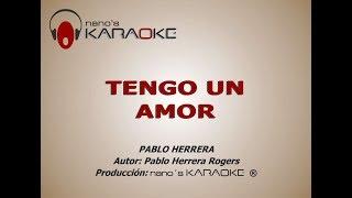 TENGO UN AMOR - KARAOKE (Pablo Herrera)