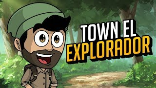 TOWN EL EXPLORADOR | The Curious Expedition