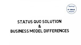 02  Status quo solution and business model differences (Lean Impact Measurement Webinar part 2)