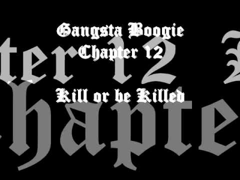 Gangsta Boogie Chapter 12 Kill or be Killed Chicago Rap Mix