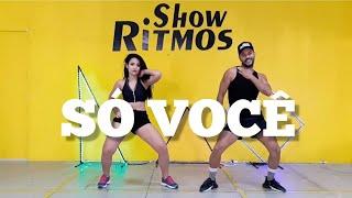 Só Você - Léo Santana, Rogerinho, Kevinho - Show Ritmos - Coreografia