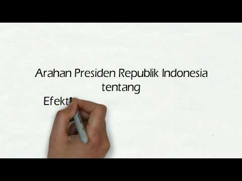 Arahan Presiden RI tentang Peningkatan Efektivitas dan Efisiensi Birokrasi