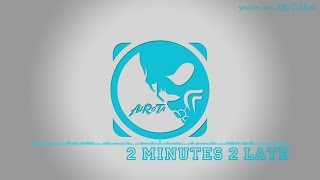 2 Minutes 2 Late by Martin Hall - [Pop Music]