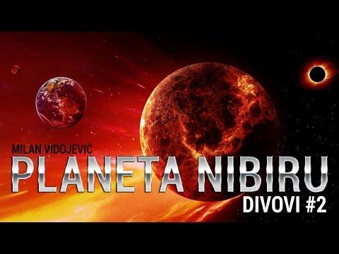 Planeta NIBIRU - Divovi 2 deo - Milan Vidojević