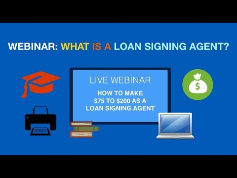 Webinar: Notary Signing Agent Training Course - What is a Loan Signing Agent and How to Become One
