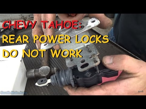 Chevy Tahoe - Rear Door Locks Do Not Work