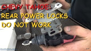 Chevy Tahoe - Rear Door Locks Do Not Work