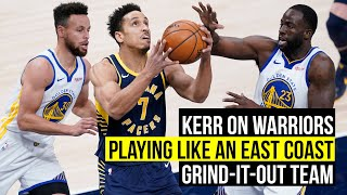 Kerr says Warriors win reminded him of East Coast basketball