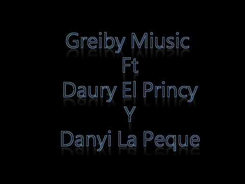 (Dale pa ca) Daury El princi ft greiby miusic.❌Danyi la peque