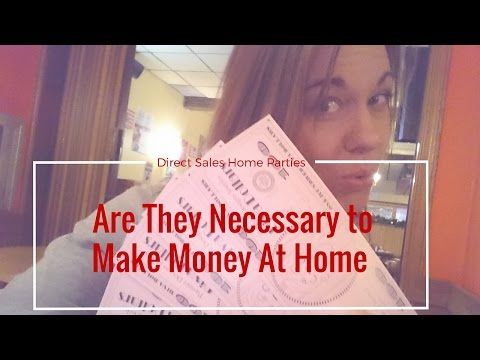 Direct Sales Home Parties - Are They Necessary to Make Money At Home