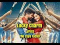 Lucky Charm Lyrics The Zoya Factor | Sonam Kapoor and Dulquer Salmaan | Shankar Mahadevan
