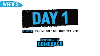 Week 5, Day 1 - Don't Call it a Comeback - 8-Week Muscle Building Trainer