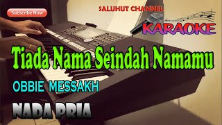 Download TIADA NAMA SEINDAH NAMAMU ll KARAOKE NOSTALGIA ll OBBIE MESSAKH ll NADA PRIA F=DO