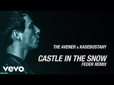 The Avener, Kadebostany - Castle in the snow (Feder Remix)