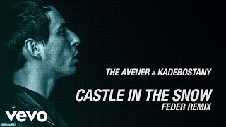 Скачать The Avener Kadebostany Castle In The Snow Feder Remix