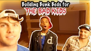 BUILDING BUNK BEDS FOR FUNNY MIKE AND THE BAD KIDS!!