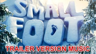 SMALLFOOT Trailer Music Version | Official Movie Soundtrack Theme Song