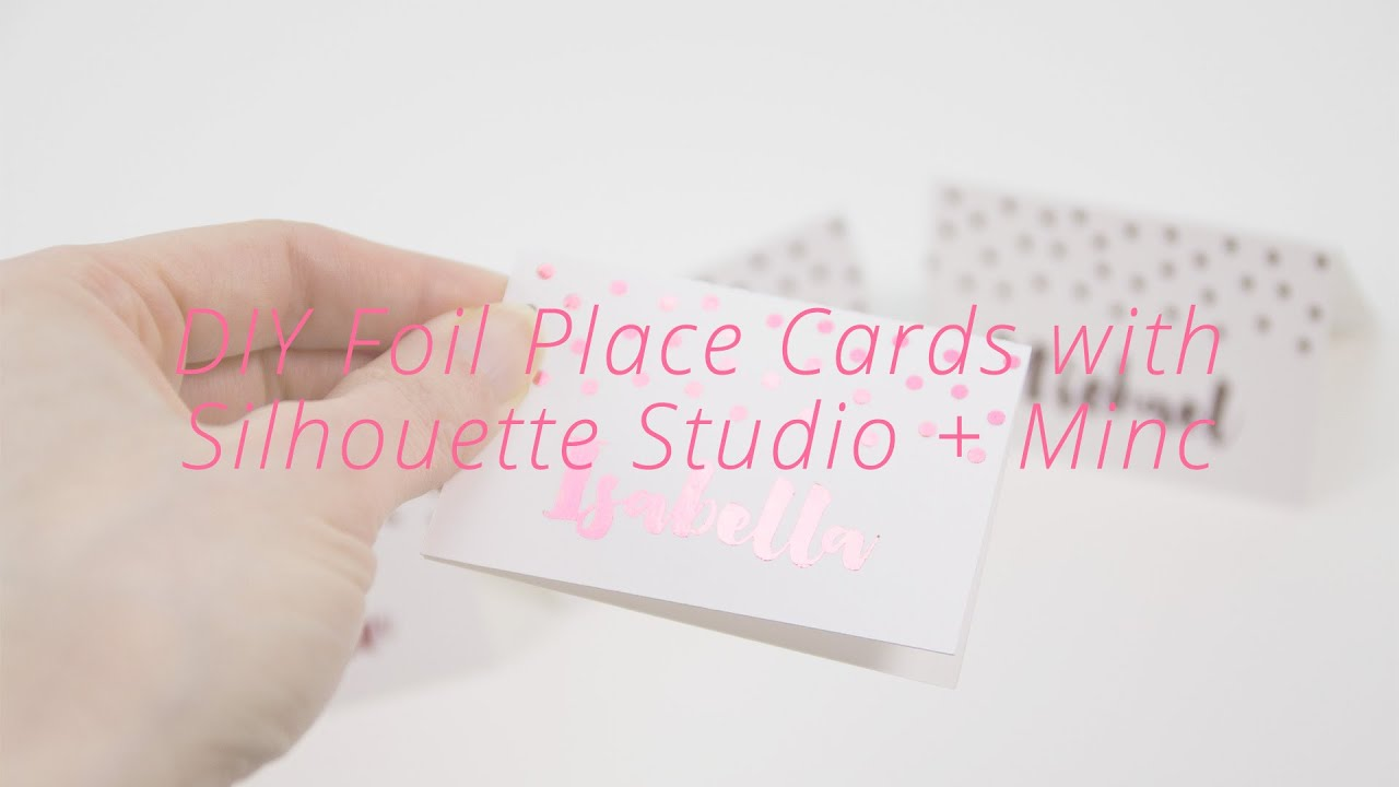 DIY Foil Place Card Craft : Silhouette Studio + Minc Tutorial (Free ...