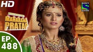 Bharat Ka Veer Putra Maharana Pratap - महाराणा प्रताप - Episode 488 - 16th September, 2015