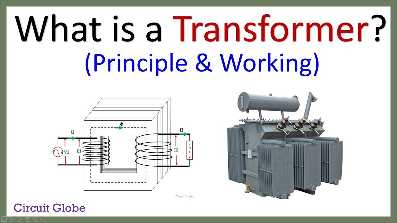 What Is A Transformer  Principle  U0026 Working