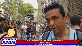 OPINIÓN CIUDADANA SOBRE ATENTADO EN BARCELONA