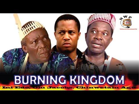 Burning Kingdom   - Nigerian Nollywood  Movie