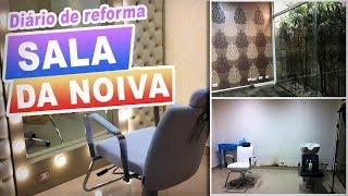 Gambar cover Diário da Reforma - SALA DA NOIVA do meu salão de beleza (parte 1)