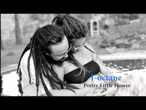 I-OCTANE- PRETTY LITTLE FLOWER